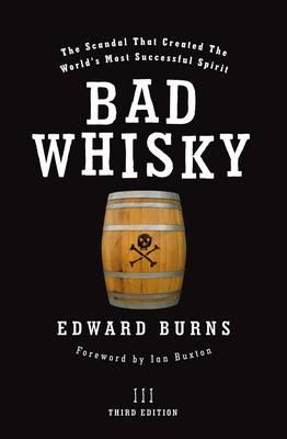 Bad Whisky By Burns, Edward/ Buxton, Ian (INT)