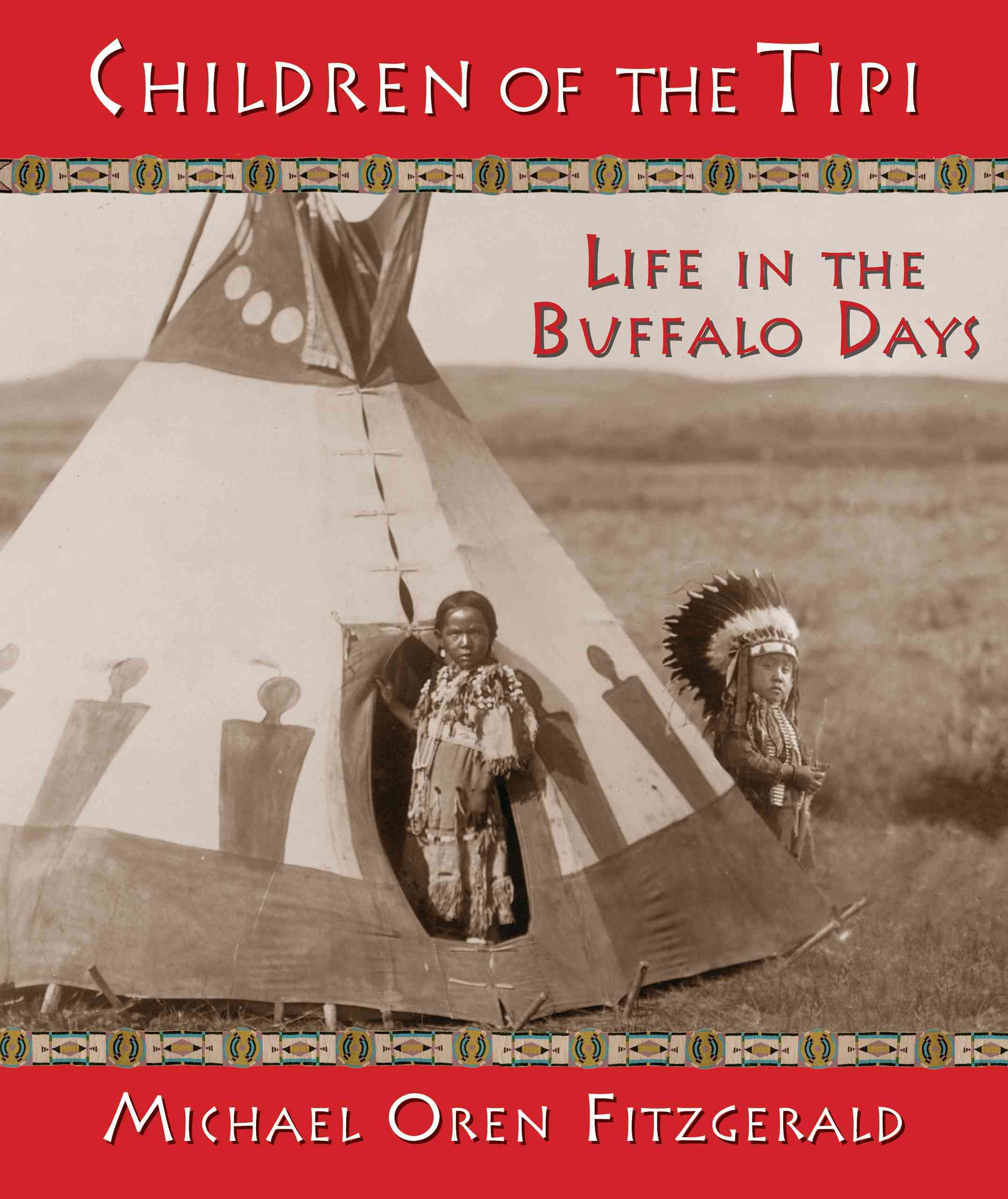 Children of the Tipi By Fitzgerald, Michael Oren (EDT)